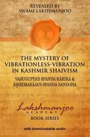 The Mystery of Vibrationless-Vibration in Kashmir Shaivism - Spanda Kārikā & Spanda Sandoha